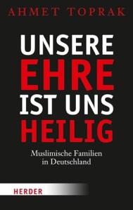 unsere-ehre-ist-uns-heilig-muslimische-familien-in-deutschland-978-3-451-33914-1